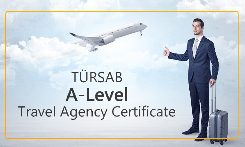 How Can Foreigners Acquire TÜRSAB A-Level Travel Agency Certificate?