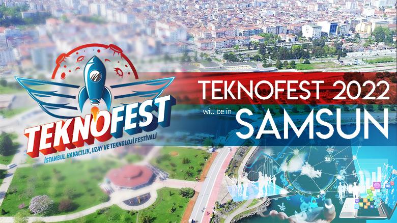 TEKNOFEST 2022 will be in Samsun